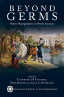 Beyond Germs: Native Depopulation in North America (Amerind Studies in Archaeology ) Cover Image