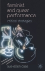 Feminist and Queer Performance: Critical Strategies Cover Image