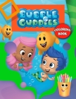 Bubble Guppies Coloring Book: Bubble Guppies Coloring Book With Super Cool Images For All Funs Cover Image