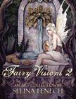 Fairy Visions 2: An Art Collection by Selina Fenech Cover Image