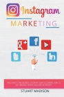 Instagram Marketing: the guide to the secrets to grow your Followers, how to Get Orgаnic Trаffic аnd Creаte Profits Cover Image
