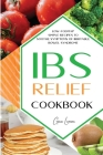 Ibs Relief Cookbook: Low-Fodmap Simple Recipes to Soothe Symptoms of Irritable Bowel Syndrome. Cover Image