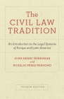 The Civil Law Tradition: An Introduction to the Legal Systems of Europe and Latin America, Fourth Edition Cover Image