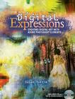 Digital Expressions: Creating Digital Art with Adobe Photoshop Elements [With CDROM] Cover Image