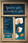 You've Got a Book in You: A Stress-Free Guide to Writing the Book of Your Dreams Cover Image