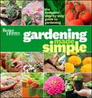 Better Homes and Gardens Gardening Made Simple: The Complete Step-by-Step Guide to Gardening Cover Image
