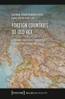 Foreign Countries of Old Age: East and Southeast European Perspectives on Aging (Aging Studies) Cover Image