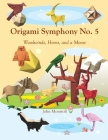 Origami Symphony No. 5: Woodwinds, Horns, and a Moose Cover Image