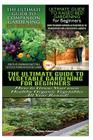 The Ultimate Guide to Companion Gardening for Beginners & the Ultimate Guide to Raised Bed Gardening for Beginners & the Ultimate Guide to Vegetable G Cover Image