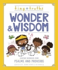 Tiny Truths Wonder and Wisdom: Everyday Reminders from Psalms and Proverbs Cover Image