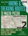 Inca Trail Map 2 Hiking & Trekking Routes to Machu Picchu Topographic Map Atlas Cusco, Sacred VAlley, Lares Trek, Salkantay Trek, Urubamba, Pisac, Qui Cover Image