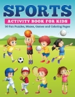 Sports Activity Book for Kids: 50 Fun Puzzles, Mazes, Games and Coloring Pages Cover Image