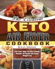 The Essential Keto Air Fryer Cookbook: Low-Carb, High-Fat Keto-Friendly Recipes for Health and Rapid Weight Loss Cover Image
