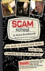 Scam School: Your Guide to Scoring Free Drinks, Doing Magic & B Cover Image