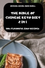The Bible of Chinese Keto Diet 2 in 1 -100+ Flavorful Easy Recipes- Cover Image