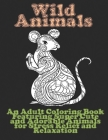 Wild Animals - An Adult Coloring Book Featuring Super Cute and Adorable Animals for Stress Relief and Relaxation Cover Image