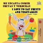 Me Encanta Comer Frutas y Verduras/I Love To Eat Fruits And Vegetables (Spanish English Bilingual Collection) Cover Image
