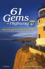 61 Gems on Highway 61: Your Guide to Minnesota's North Shore, from Well-Known Attractions to Best-Kept Secrets Cover Image