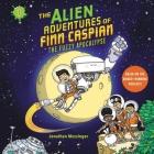 The Alien Adventures of Finn Caspian #1: The Fuzzy Apocalypse Lib/E Cover Image