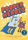 Pooper Heroes: A Family Card Game Cover Image
