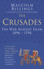 The Crusades: The War Against Islam 1096-1798 (Classic Histories Series) Cover Image