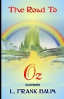 The Road to Oz Illustrated Cover Image