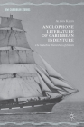 Anglophone Literature of Caribbean Indenture: The Seductive Hierarchies of Empire (New Caribbean Studies) Cover Image
