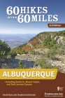 60 Hikes Within 60 Miles: Albuquerque: Including Santa Fe, Mount Taylor, and San Lorenzo Canyon Cover Image