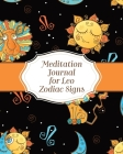 Meditation Journal for Leo Zodiac Signs: Mindfulness - Leo Zodiac Journal - Horoscope and Astrology - Leo Gifts - Reflection Notebook for Meditation P Cover Image
