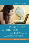 Online Safety for Children and Teens on the Autism Spectrum: A Parent's and Carer's Guide Cover Image