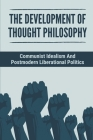 The Development Of Thought Philosophy: Communist Idealism And Postmodern Liberational Politics: Critical Assimilation Of High And Low Culture Cover Image