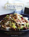 Ancient Grains for Modern Meals: Mediterranean Whole Grain Recipes for Barley, Farro, Kamut, Polenta, Wheat Berries, & More Cover Image