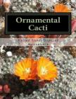 Ornamental Cacti: The Culture and Decorative Value of the Cactus Cover Image