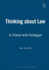 Thinking about Law: In Silence with Heidegger Cover Image