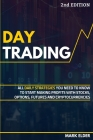 Day Trading: All Daily Strategies You Need to Know to Start Making Profits with Stocks, Options, Futures and Cryptocurrencies Cover Image