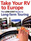Take Your RV to Europe: The Low-Cost Route to Long-Term Touring Cover Image