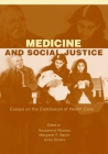 Medicine and Social Justice: Essays on the Distribution of Health Care Cover Image