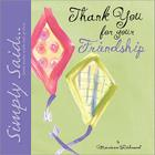 Thank You for Your Friendship: Simply Said...Little Books with Lots of Love Cover Image