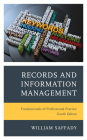 Records and Information Management: Fundamentals of Professional Practice, Fourth Edition Cover Image