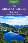 The Creaky Knees Guide Washington, 3rd Edition: The 100 Best Easy Hikes Cover Image