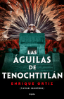 Las águilas de Tenochtitlán / The Eagles of Tenochtitlan Cover Image