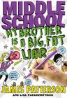 Middle School: My Brother Is a Big, Fat Liar Cover Image