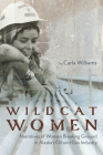 Wildcat Women: Narratives of Women Breaking Ground in Alaska's Oil and Gas Industry Cover Image