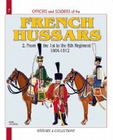 French Hussars. Volume 2: From the 1st to the 8th Regiment, 1804-1812 (Officers and Soldiers of #7) Cover Image