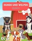 Hunde und Welpen Malbuch: Für Kinder von 4-8 Jahren Hundebuch für Kinder Großdruck Malbuch von Hunden und Welpen Welpen Malbuch für Kleinkinder Cover Image