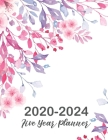 2020-2024 Five Year Planner: Lovely Floral Cover, 60 Months Calendar, 5 Year Appointment Calendar, Business Planners, Agenda Schedule Organizer Log Cover Image