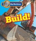 Big Machines Build! Cover Image