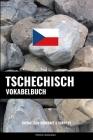 Tschechisch Vokabelbuch: Thematisch Gruppiert & Sortiert Cover Image
