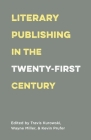 Literary Publishing in the Twenty-First Century Cover Image