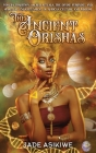 The Ancient Orishas: Yoruba Tradition, Sacred Rituals, The Divine Feminine, and Spiritual Enlightenment of African Culture and Wisdom Cover Image